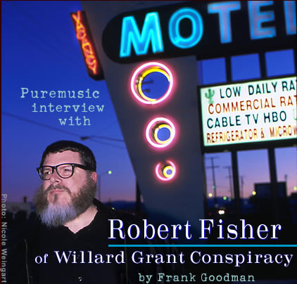 Robert Fisher of Willard Grant Conspiracy