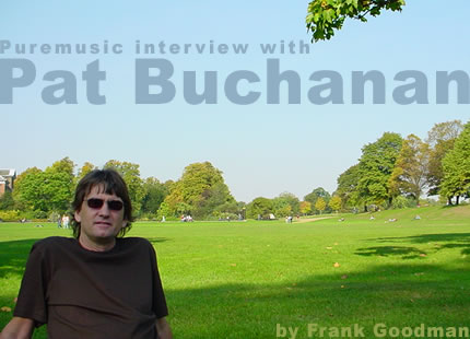 Puremusic interview with Pat Buchanan